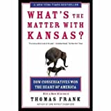 What's the Matter with Kansas?: How Conservatives Won the Heart of America (080507774X) by Frank, Thomas