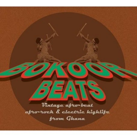 Various Artists - Bokoor Beats: Vintage Afro-Beat, Afro-Rock & Electric Highlife From Ghana - Zortam Music