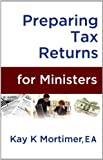 Preparing Tax Returns for Ministers: A Handbook for Tax Professionals