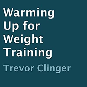 Warming Up for Weight Training Audiobook