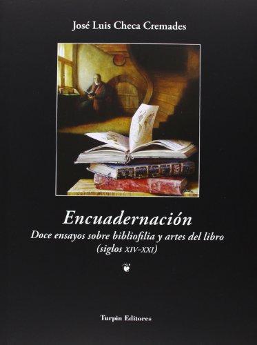 Encuadernación. Doce Ensayos Sobre Bibliofilia Y Artes Del Libro