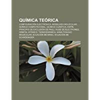 Qu Mica Te Rica: Configuraci N Electr Nica, Modelado Molecular, Qu Mica Computacional, Qu Mica Cu Ntica, ESP N...