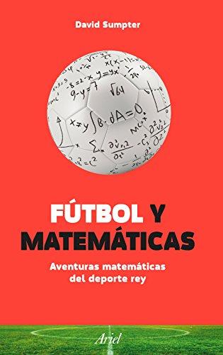 Fútbol y Matemáticas: Aventuras matemáticas del deporte rey