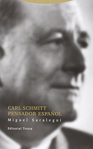Carl Schmitt Pensador Español (Estructuras y procesos. Derecho)