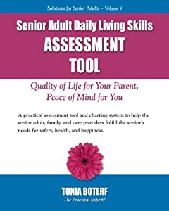 Senior Adult Daily Living ASSESSMENT TOOL (Caring for Seniors Book 9)