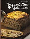 Terrines, Pates & Galantines (The Good Cook Techniques & Recipes Series)