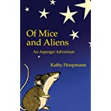 Of Mice and Aliens: An Asperger Adventure (Asperger Adventures)by Kathy Hoopmann