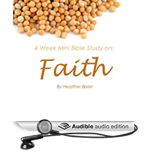 Faith: Four Week Mini Bible Study (Unabridged)