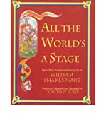 img - for All the World's a Stage: Speeches, Poems and Songs from Shakespeare (Hardback) - Common book / textbook / text book