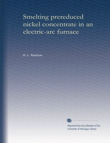Smelting Prereduced Nickel Concentrate In An Electric-Arc Furnace