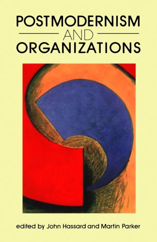 Postmodernism and Organizations