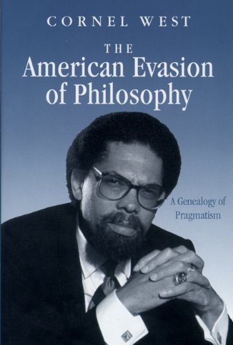 The American Evasion of Philosophy: A Genealogy of...