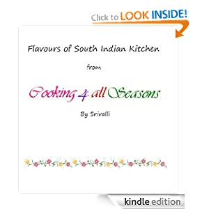Flavours of South Indian Kitchen from Cooking 4 all Seasons Srivalli Jetti