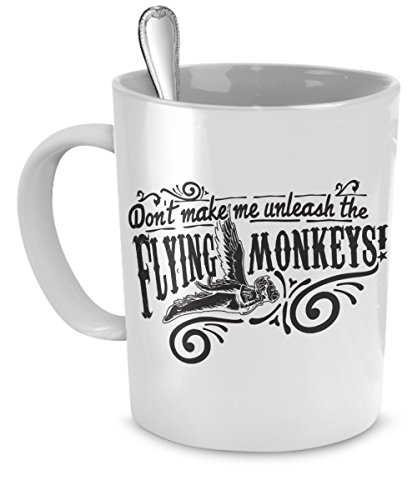 Oz Coffee Mug - Don't Make Me Unleash The Flying Monkeys