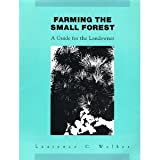 img - for Farming the Small Forest: A Guide for the Landowner book / textbook / text book