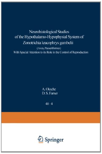 Neurohistological Studies of the Hypothalamo-Hypophysial System of Zonotrichia leucophrys gambelii (Aves, Passeriformes): With Special Attention to ... in Anatomy, Embryology and Cell Biology)