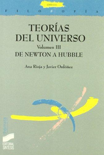 Teorías del universo: De Newton a Hubble: Vol.3 (Filosofía. Thémata)