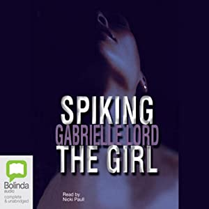 Spiking the Girl | [Gabrielle Lord]