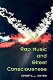 img - for [(Rap Music and Street Consciousness )] [Author: Cheryl L. Keyes] [Nov-2004] book / textbook / text book