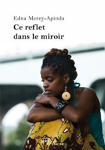 Ce reflet dans le miroir edna merey for Reflet dans un miroir