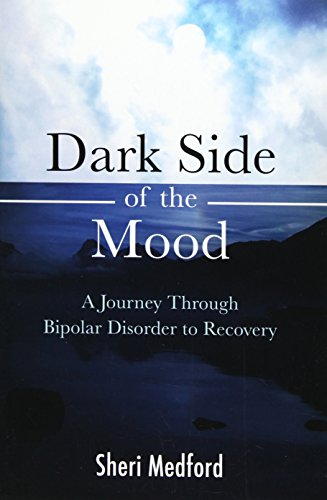 Dark Side of the Mood: A Journey through Bipolar Disorder to Recovery [Medford, Sheri] (Tapa Blanda)