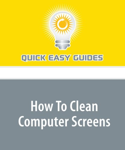 How To Clean Computer Screens: Prolong the Life of Your Screen and Help Prevent Eye Strain