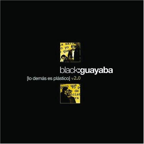 Black Guayaba - Lo Demás Es Plástico - Zortam Music