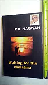 waiting for the mahatma The attempt in this article would be to study the position of female characters in a couple of his well-known novels, viz the dark room and waiting for the mahatma.