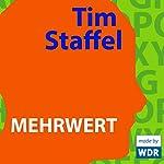 Mehrwert | Tim Staffel