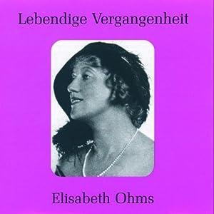 Legendary Voices: Elisabeth Ohms & Gerturde Kappel