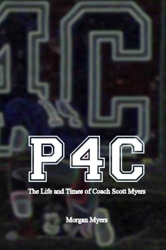 Download P4C: The Life and Times of Coach Scott Myers