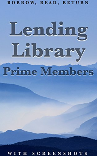 Lending Library for Prime Members: How to Borrow, Read, and Return (Kindle Owners Lending compare prices)