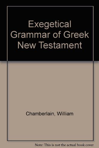 Exegetical Grammar of Greek New Testament