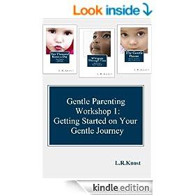 Gentle Parenting Workshop 1: Getting Started on Your Gentle Journey (Gentle Parenting Workshops)