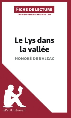 Le Lys Dans La Vallée D'Honoré De Balzac (Fiche De Lecture): Comprendre La Littérature Avec Lepetitlittéraire.Fr (French Edition)