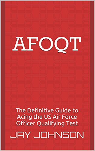 AFOQT: The Definitive Guide to Acing the US Air Force Officer Qualifying Test
