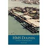 "HMS ""Dolphin"": Gosport's Submarine Base (Paperback) - Common"