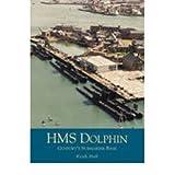 "HMS ""Dolphin"": Gosport's Submarine Base (Paperback) - Common"