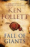 Ken Follett Fall of Giants (The Century Trilogy)