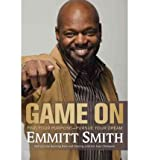 img - for By Emmitt Smith Game On: Find Your Purpose--Pursue Your Dream (First Edition) book / textbook / text book