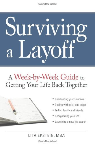 Surviving a Layoff: A Week-by-Week Guide to Getting Your Life Back Together