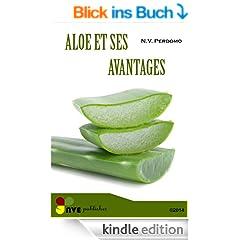 Aloe et de ses avantages pour la peau et le corps (French Edition)