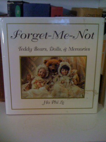 Forget Me Not: Teddy Bears, Dolls and Memories