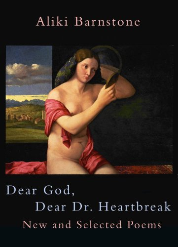 Dear God, Dear Dr. Heartbreak, ALIKI BARNSTONE