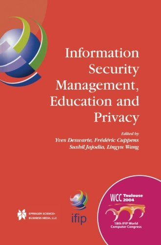 Information Security Management, Education and Privacy IFIP 18th World Computer Congress TC11 19th International Information Security Workshops 22–27 ... in Information and Communication Technology) (Tapa Blanda)