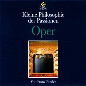 Oper. Kleine Philosophie der Passionen Hörbuch