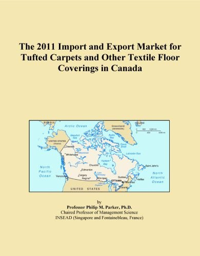 The 2011 Import and Export Market for Tufted Carpets and Other Textile Floor Coverings in Canada