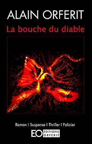 La bouche du diable alain orferit babelio - La hotte du diable ...
