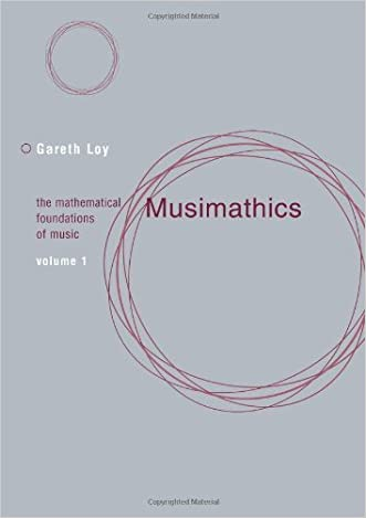 Musimathics: The Mathematical Foundations of Music written by Gareth Loy