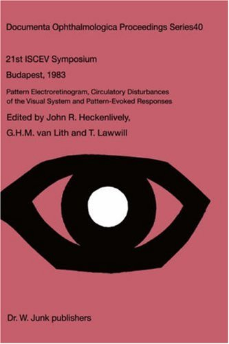 Pattern Electroretinogram, Circulatory Disturbances of the Visual Systems and Pattern Evoked Responses (Documenta Ophthalmologica Proceedings Series)
